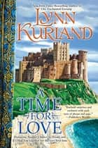 A Time for Love ebook by Lynn Kurland