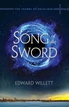 Song of the Sword ebook by Edward Willett