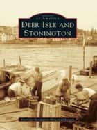 Deer Isle and Stonington ebook by Deer Isle-Stonington Historical Society