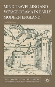 Mind-Travelling and Voyage Drama in Early Modern England ebook by David McInnis