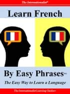 Learn French by Easy Phrases ebook by Françoise Chaniac Dumazy