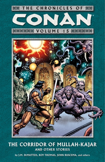 Chronicles of Conan Volume 15: The Corridor of Mullah-Kajar and Other Stories ebook by Various