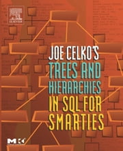 Joe Celko's Trees and Hierarchies in SQL for Smarties ebook by Celko, Joe
