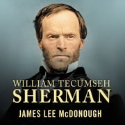 William Tecumseh Sherman - In the Service of My Country: A Life audiobook by James Lee McDonough