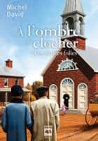 À l'ombre du clocher T1 - Les années folles ebook by Michel David