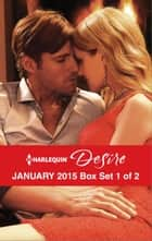 Harlequin Desire January 2015 - Box Set 1 of 2 - Because of the Baby...\Snowed In with Her Ex\Cowgirls Don't Cry ebook by Cat Schield, Andrea Laurence, Silver James