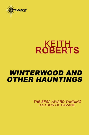 Winterwood and Other Hauntings ebook by Keith Roberts