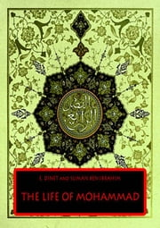 The Life Of Mohammad - THE PROPHET OF ALLAH ebook by E. DINET AND SLIMAN BEN IBRAHIM