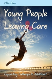 Young People Leaving Care - Supporting Pathways to Adulthood ebook by Mike Stein