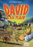 David a du flair ebook by Jean-Hugues OPPEL