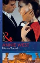 Prince of Scandal (Mills & Boon Modern) ekitaplar by Annie West