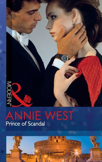 Prince of Scandal (Mills & Boon Modern) 電子書 by Annie West