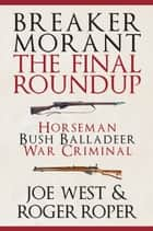 Breaker Morant - The Final Roundup ebook by