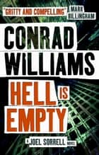 Hell is Empty - A Joel Sorrell Thriller 3 ebook by Conrad Williams