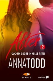 After 2. Un cuore in mille pezzi eBook by Anna Todd