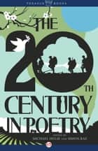 The 20th Century in Poetry ebook by Michael Hulse,Simon Rae