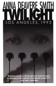 Twilight: Los Angeles, 1992 eBook by Anna Deavere Smith