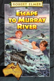 Escape to Murray River ebook by Robert Elmer