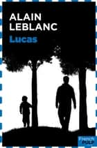 Lucas ebook by Alain Leblanc