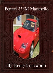 Ferrari 575M Maranello ebook by Henry Lockworth,Lucy Mcgreggor,John Hawk