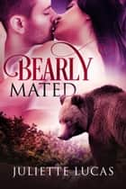 Bearly Mated (BBW Shifter Romance) ebook by