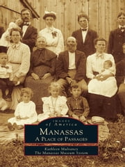 Manassas: - A Place of Passages ebook by Kathleen Mulvaney