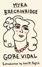 Myra Breckinridge eBook by Gore Vidal, Camille Paglia