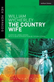 The Country Wife ebook by William Wycherley,Tiffany Stern,James Ogden