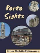 Porto Sights: a travel guide to the top 20 attractions in Porto (Oporto), Portugal (Mobi Sights) ebook by MobileReference