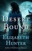 Desert Bound: A Cambio Springs Mystery ebook by Elizabeth Hunter