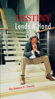 Destiny Lends A Hand ebook by James E. Davis