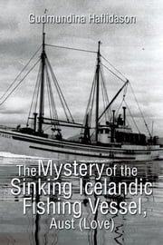 The Mystery of the Sinking Icelandic Fishing Vessel, Aust (Love) ebook by Gudmundina Haflidason
