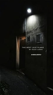 The Best Laid Plans screenplay ebook by Hugo Lunny
