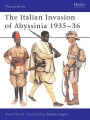 The Italian Invasion of Abyssinia 1935-36 ebook by David Nicolle,Raffaele Ruggeri