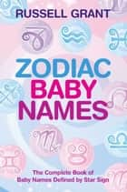 Zodiac Baby Names ebook by Russell Grant
