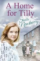 A Home for Tilly ebook by Sheila Newberry