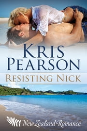 Resisting Nick ebook by Kris Pearson