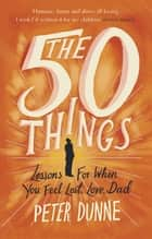 The 50 Things ebook by Lessons for When You Feel Lost, Love Dad