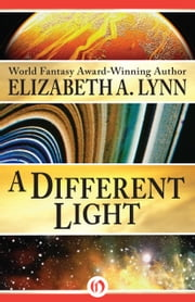 A Different Light ebook by Elizabeth A. Lynn