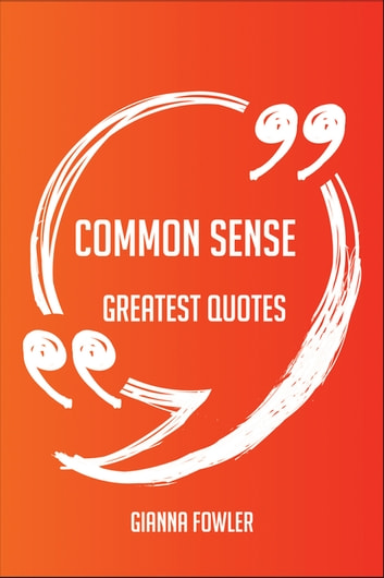Common Sense Greatest Quotes - Quick, Short, Medium Or Long Quotes. Find  The Perfect Common Sense Quotations For All Occasions - Spicing Up Letters,  ...