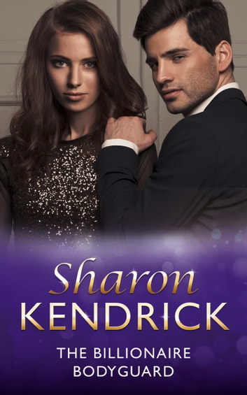 The Billionaire Bodyguard (Mills & Boon Modern) 電子書籍 by Sharon Kendrick