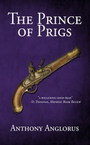 The Prince of Prigs ebook by Anthony Anglorus