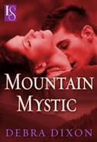 Mountain Mystic ebook by Debra Dixon