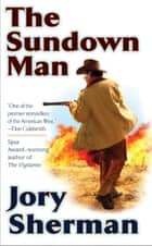 The Sundown Man ebook by Jory Sherman