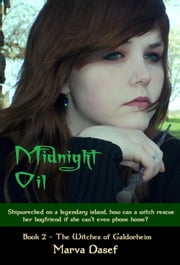 Midnight Oil (Book 2 of the Witches of Galdorheim Series) ebook by Marva Dasef