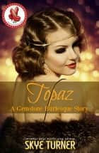 Topaz - Gemstone Burlesque ebook by Skye Turner