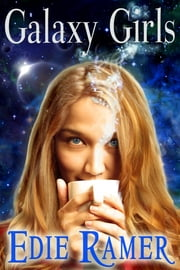 Galaxy Girls ebook by Edie Ramer