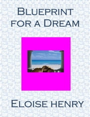 Blueprint for a Dream ebook by Eloise Henry