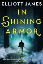 In Shining Armor ebook by Elliott James