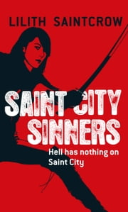 Saint City Sinners ebook by Lilith Saintcrow